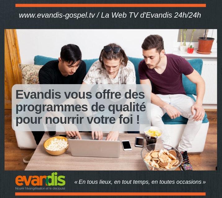 Regardez la Web TV d'Evandis